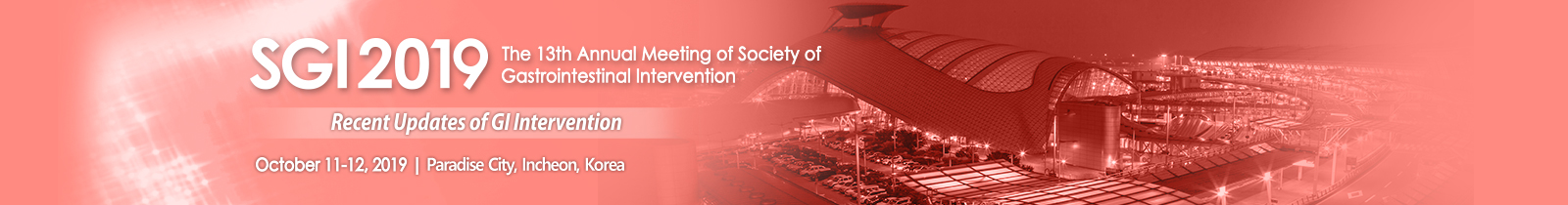 SGI 2019 The 11th Annual Meeting of Society of Gastrointestinal Intervention